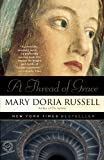 A Thread of Grace (0449004139) by Mary Doria Russell