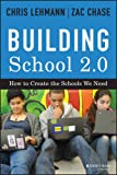 img - for Building School 2.0: How to Create the Schools We Need book / textbook / text book
