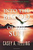 Into the Blood of the Sun (The Chronicles of Emeraldia)