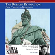The Modern Scholar: The Russian Revolution: From Tsarism to Bolshevism | [Jonathan D. Smele]