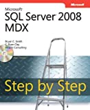 img - for Microsoft? SQL Server? 2008 MDX Step by Step (Step by Step Developer) by Smith, Bryan C, Clay, C Ryan, Hitachi Consulting (2009) Paperback book / textbook / text book