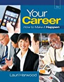 img - for Your Career: How To Make It Happen (with Career Transitions Printed Access Card) [Paperback] [2012] 8 Ed. Lauri Harwood book / textbook / text book