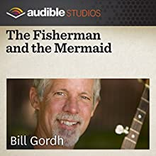 The Fisherman and the Mermaid: An Icelandic Folktale  by Bill Gordh Narrated by Bill Gordh