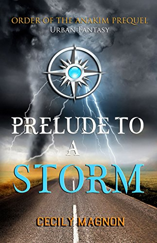 Book: Prelude to a Storm (The Order of the Anakim Book 1) by Cecily Magnon