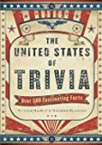 img - for The United States of Trivia: Over 500 Fascinating Facts book / textbook / text book