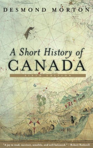 A Short History of Canada: Sixth Edition