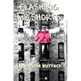Flashing My Shorts ~ Salvatore Amico M....