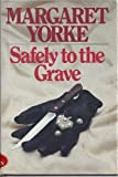 Safely to the Grave (0312696663) by Yorke, Margaret