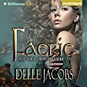 Faerie Audiobook by Delle Jacobs Narrated by Simon Vance
