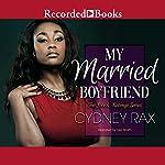 My Married Boyfriend | Cydney Rax