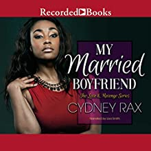 My Married Boyfriend Audiobook by Cydney Rax Narrated by Lisa Smith