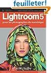 Lightroom 5: Pour les photographes du...