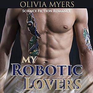 Science Fiction Romance: My Robotic Lovers Audiobook