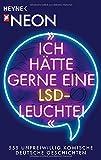 """""""Ich hätte gerne eine LSD-Leuchte!"""": 555 unfreiwillig komische Deutsche Geschichten"""