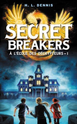 T01 - Secret Breakers - Le Code de l'Oiseau de Feu