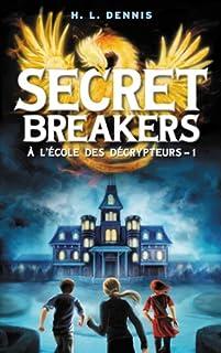 Secret breakers : à l'école des décrypteurs [01], Dennis, H.L.