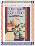 No Te Preocupes, Guille (Spanish Edition)