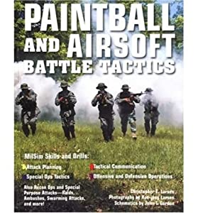 [(Paintball and Airsoft Battle Tactics)] [ By (author) Christopher Larson ] [February, 2008] by Motorbooks International