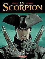 Le Scorpion - tome 7 - Au nom du p�re