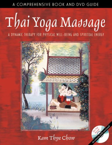 Thai Yoga Massage: A Dynamic Therapy for Physical...