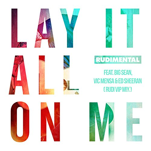 Lay It All On Me (feat. Big Sean, Vic Mensa & Ed Sheeran) [Rudi VIP Mix]