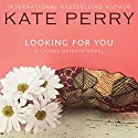 Looking for You: A Laurel Heights Novel, Book 4 Audiobook by Kate Perry Narrated by Xe Sands
