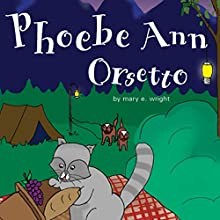 Phoebe Ann Orsetto (       UNABRIDGED) by Mary E. Wright Narrated by Melissa Madole