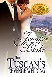The Tuscan's Revenge Wedding (Italian Billionaires Collection Book 1)