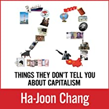 23 Things They Don't Tell You about Capitalism | Livre audio Auteur(s) : Ha-Joon Chang Narrateur(s) : Joe Barrett