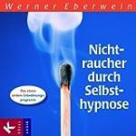Nichtraucher durch Selbsthypnose: Das...