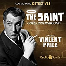 The Saint Goes Underground  by Leslie Charteris Narrated by Vincent Price