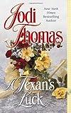 A Texan's Luck (0515138487) by Thomas, Jodi