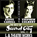 The Best of Second City, Volume 1  by Second City Narrated by Stephen Colbert, Steve Carell, Amy Sedaris, Paul Dinelo, Marsha Mason