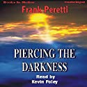 Piercing the Darkness (       UNABRIDGED) by Frank Peretti Narrated by Kevin Foley
