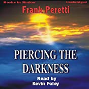 Piercing the Darkness | [Frank Peretti]