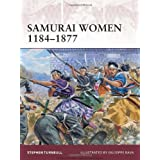 Samurai Women 1184-1877 (Warrior) ~ Stephen Turnbull