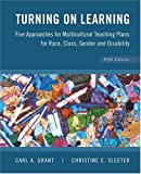 img - for Turning on Learning: Five Approaches for Multicultural Teaching Plans for Race, Class, Gender and Disability book / textbook / text book