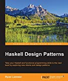 Haskell Design Patterns Kindle Edition