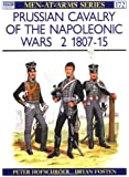 Prussian Cavalry of the Napoleonic Wars (2) : 1807-15 (Men-At-Arms Series, No 172)
