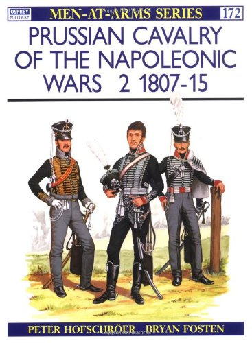 Prussian Cavalry of the Napoleonic Wars (2): 1807-15 (Men-at-Arms)