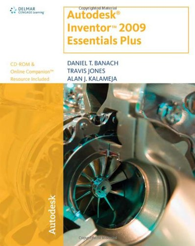 Autodesk Inventor 2009 Essentials Plus - Autodesk Press - 1435402553 - ISBN: 1435402553 - ISBN-13: 9781435402553