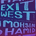 Exit West: A Novel | Mohsin Hamid