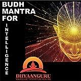 Budh Mantra for Intelligence: Dhyaanguru Your Guide to Spiritual Healing