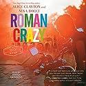 Roman Crazy Audiobook by Alice Clayton, Nina Bocci Narrated by Randi Geddens