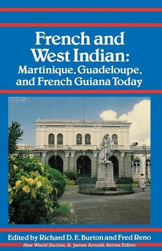 french-and-west-indian-martinique-guadeloupe-and-french-guiana-today-new-world-studies-paperback