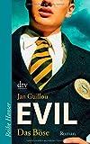 Evil Das Böse. Reihe Hanser,  Band 62301 (3423623012) by Jan Guillou