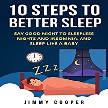 Sleep: The 10 Steps to Better Sleep Audiobook by Jimmy Cooper Narrated by Jesse LaPierre