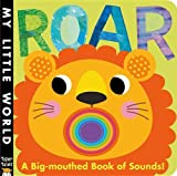 Jonathan Litton Roar: A Big-Mouthed Book of Sounds! (My Little World)