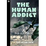 The Human Addict: A Dragon's Tale