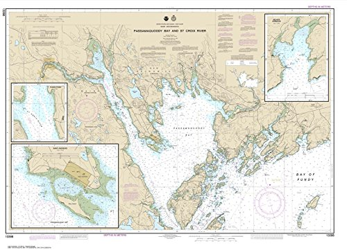 NOAA Chart 13398: Passamaquoddy Bay and St. Croix River; Beaver Harbor; Saint Andrews; Todds Point, 33.8 X 46.8, TRADITIONAL PAPER (13398 Chart compare prices)